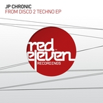 JP CHRONIC - From Disco 2 Techno EP (Front Cover)