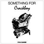 CRACKBOY - Something For EP (Front Cover)