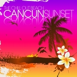 VARIOUS - The Chill Out Beach: Cancun Sunset (Front Cover)