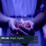 MICAH - Begin Again (Front Cover)