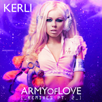 KERLI - Army Of Love (Remixes Part 2) (Front Cover)