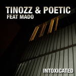 TINOZZ/POETIC feat MADO - Intoxicated (Front Cover)