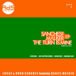 SANCHES, Lucas & Hugo feat DANIEL MALKER - The Turn Is Mine Remixes (Front Cover)
