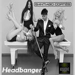 SANTIAGO CORTES - Headbanger (Front Cover)