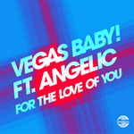 VEGAS BABY - For The Love Of You (Front Cover)