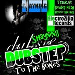 SHAYNING - Dubstep To The Bones (Front Cover)