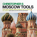 CHRISTOPHER S/MAX URBAN feat MIKE CANDYS/MC X LARGE - Moscow Tools 2010 (Front Cover)