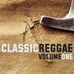 Classic Reggae Volume 1