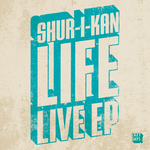 SHUR I KAN - Life Live EP (Front Cover)