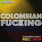 JARA, Victtor/IVAN MIRANDA/J CRESS/ALEXANDER SERETTI/JOSEPH QAS/PABLO MARTIN - Colombian Fucking (Front Cover)