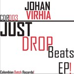 VIRHIA, Johan - Just Drop Beats (Front Cover)