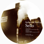 SELLO - Industrial Soul EP (Front Cover)