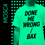 Mosca: Done Me Wrong