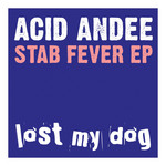 ACID ANDEE - Stab Fever EP (Front Cover)