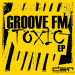 GROOVE FM - Toxic EP (Front Cover)