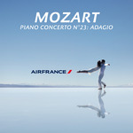 ROTH, Francois-Xavier/VANESSA WAGNER/LES SIECLES - Piano Concerto No 23 In A K 488: II Adagio (Air France TV Ad) (Front Cover)