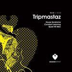 TRIPMASTAZ - House Syndrome EP (Front Cover)
