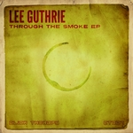 GUTHRIE, Lee - Through The Smoke EP (Front Cover)