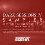 Dark Sessions IV Sampler (The remixes)