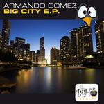 ARMANDO GOMEZ - Big City EP (Front Cover)