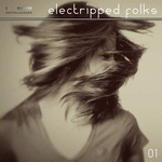 Electripped Folks 01 (unmixed tracks)