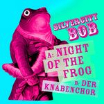 SILVERCITY BOB - Night Of The Frog (Front Cover)