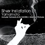 YAMAMOTO - Silver Installation EP (Front Cover)