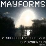 MAYFORMS - Should I Take She Back (Front Cover)