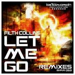 COLLINS, Filth - Let Me Go (remixes) (Front Cover)