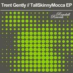 TallSkinnyMocca EP