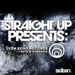 VARIOUS - Straight Up! Presents: Lyon Echo Hits & Classics (Front Cover)