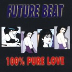 FUTURE BEAT - 100% Pure Love (Front Cover)