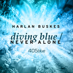 Diving Blue & Never Alone