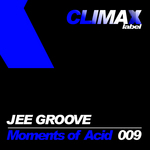 JEE GROOVE - Moments Of Acid (Front Cover)