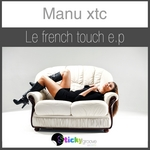 MANU XTC - Le French Touch EP (Front Cover)