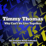 THOMAS, Timmy - Why Can't We Live Together (Front Cover)
