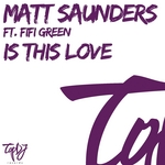 SAUNDERS, Matt feat FIFI GREEN - Is This Love (Front Cover)