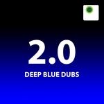 2 0 Deep Blue Dubs