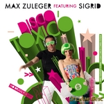 ZULEGER, Max feat SIGRID - Disco Toxico (Front Cover)