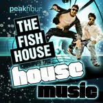 FISH HOUSE, The - House Music (Front Cover)
