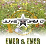 JUVE & JAY D - Ever & Ever (Front Cover)