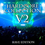 VARIOUS - Hardcore Collection Vol 2 (Rave Edition) (Front Cover)