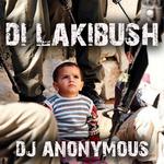 DJ ANONYMOUS/DIEGOJAH/DJ PURPLE RABBIT - Di Lakibush (INCLUDES FREE DUBSTEP REMIX!) (Front Cover)