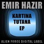 HAZIR, Emir - Kartina Tutana EP (Front Cover)