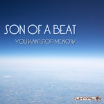 SON OF A BEAT - You Kant Stop Me Now (Front Cover)