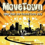 MOVETOWN - Now That We Found Love (Front Cover)
