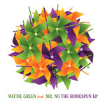 GREEN, Wattie feat MR NO - The Homespun EP (Front Cover)