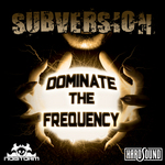 SUBVERSION - Dominate The Frequency (Front Cover)
