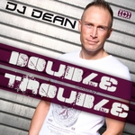 DJ DEAN - Double Trouble (Front Cover)