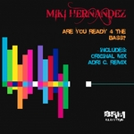 HERNANDEZ, Miki - Are You Ready 4 The Bass (Front Cover)